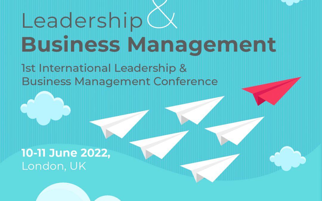 International Leadership & Business Management Conference / 10-11 June 2022, London